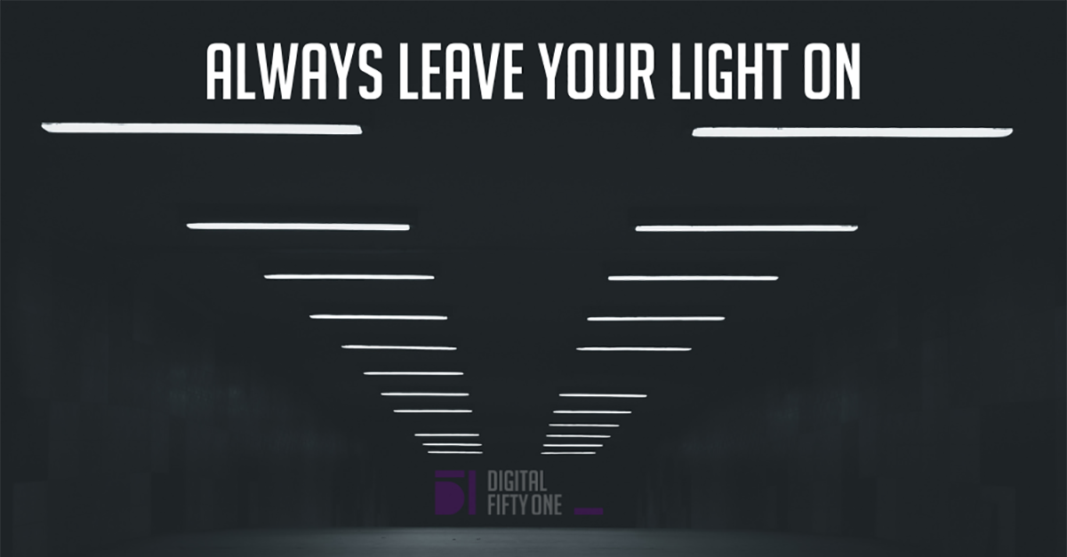 Why you should always leave your light on