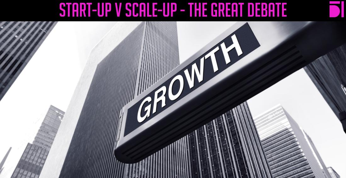 Start-Up v Scale-Up – Hype v opportunity?