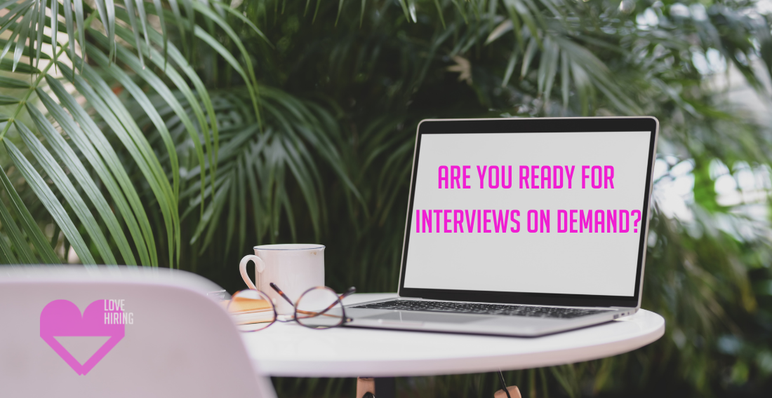 Interviews on Demand – Are you ready?